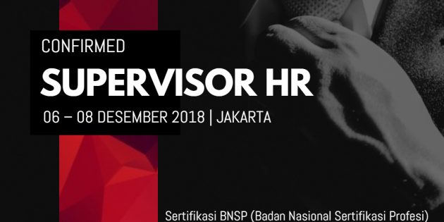 SUPERVISOR HR – Sertifikasi BNSP (Pasti Jalan)