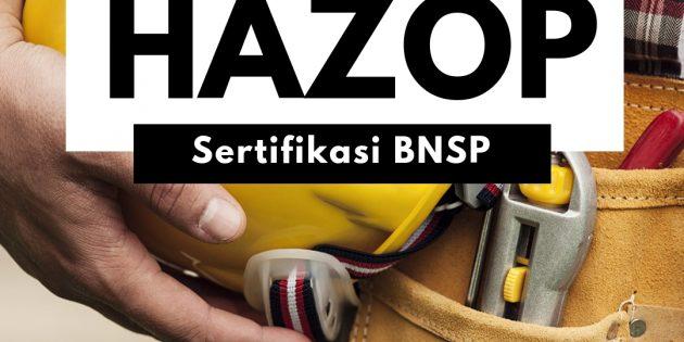 HAZARD OPERABILITY STUDY (HAZOP) – Sertifikasi BNSP (ALMOST RUNNING)