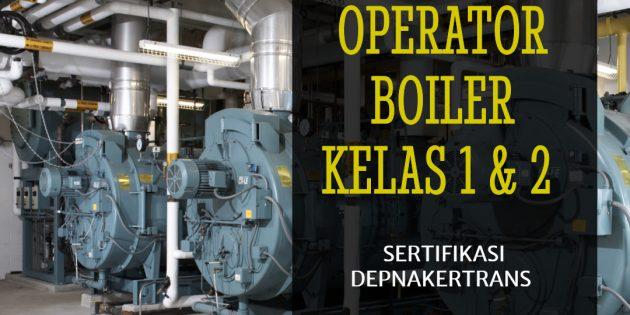 Pelatihan & Sertifikasi Operator Boiler kelas 1 (kapasitas lebih besar dari 10 ton) – PASTI JALAN