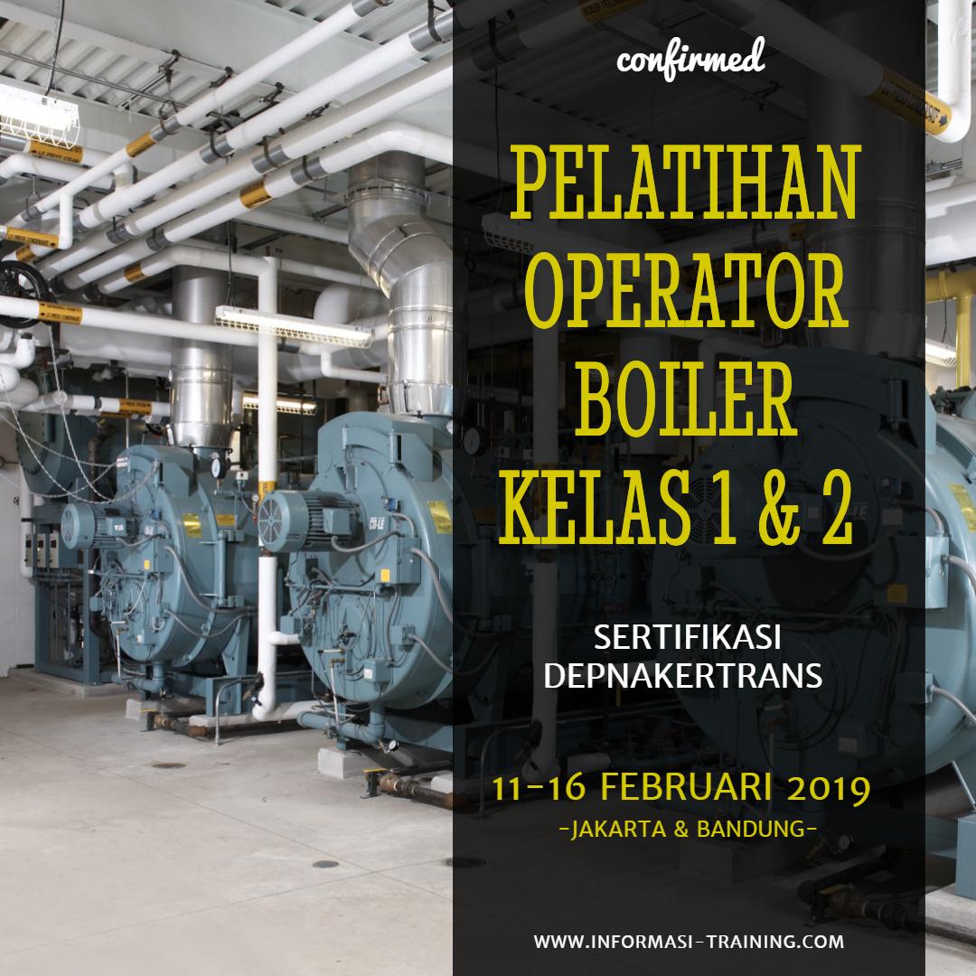 Pelatihan & Sertifikasi Operator Boiler kelas 1 (kapasitas lebih besar dari 10 ton)
